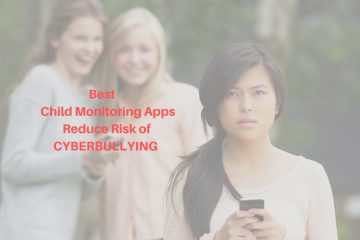 12 best child monitoring apps to reduce risk of Cyberbullying